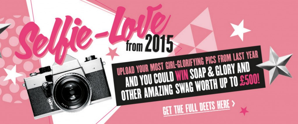The Selfie-Love campaign graphic from Soap and Glory - This was a UGC that relied on moderation of the content.