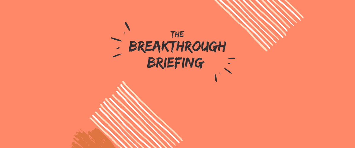 Cover image for the breakthrough briefing series of promotional campaign updates